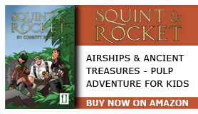 Squint & Rocket: Pulp adventure for kids.